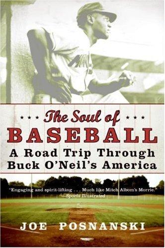 Soul of Baseball A Road Trip Through Buck O'Neil's America N/A edition cover