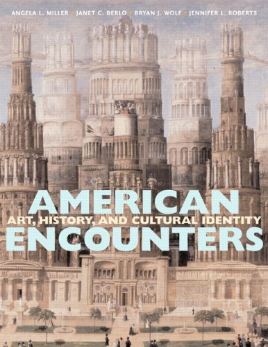 American Encounters Art, History, and Cultural Identity  2008 9780130300041 Front Cover
