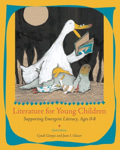 Literature for Young Children Supporting Emergent Literacy, Ages 0-8 6th 2009 edition cover