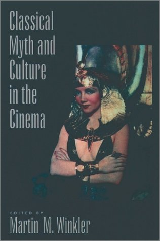 Classical Myth and Culture in the Cinema   2001 edition cover