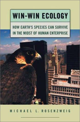 Win-Win Ecology How the Earth's Species Can Survive in the Midst of Human Enterprise  2003 edition cover