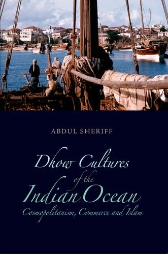 Dhow Cultures and the Indian Ocean Cosmopolitanism, Commerce and Islam N/A edition cover