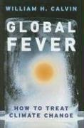 Global Fever How to Treat Climate Change  2008 9780226092041 Front Cover