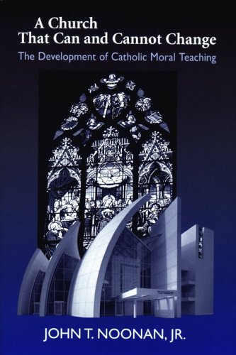Church That Can and Cannot Change The Development of Catholic Moral Teaching N/A 9780268036041 Front Cover