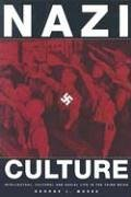 Nazi Culture Intellectual, Cultural, and Social Life in the Third Reich  2003 edition cover