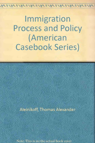 Immigration Process and Policy 3rd 1995 9780314061041 Front Cover