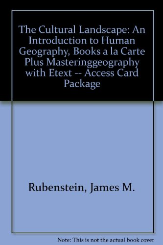 Cultural Landscape An Introduction to Human Geography, Books a la Carte Plus MasteringGeography with EText -- Access Card Package 11th 2014 edition cover