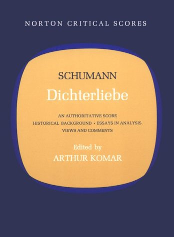 Dichterliebe An Authorative Score Historical Background - Essays in Analysis Voews and Comments  1971 (Revised) edition cover