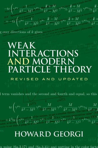 Weak Interactions and Modern Particle Theory   2009 9780486469041 Front Cover