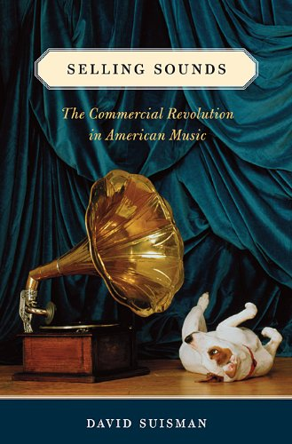Selling Sounds The Commercial Revolution in American Music  2009 edition cover