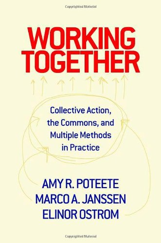 Working Together Collective Action, the Commons, and Multiple Methods in Practice  2010 edition cover