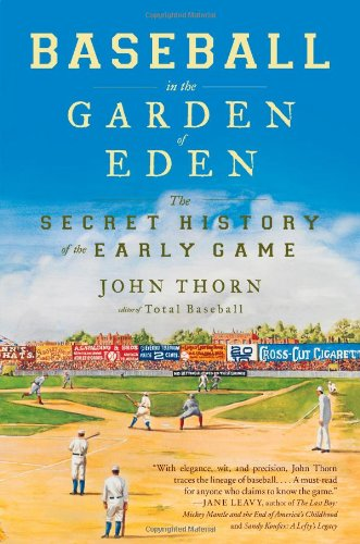 Baseball in the Garden of Eden The Secret History of the Early Game N/A edition cover