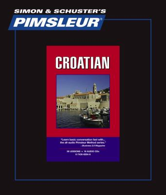Croatian: Learn to Speak and Understand Croatian With Pimsleur Language Programs  2008 edition cover