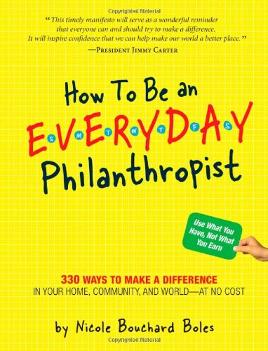 How to Be an Everyday Philanthropist 289 No-Cost Ways to Live a Generous Life  2009 edition cover