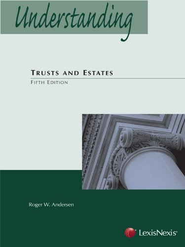 Understanding Trusts and Estates:   2013 9780769865041 Front Cover