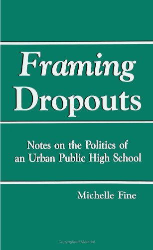 Framing Dropouts Notes on the Politics of an Urban High School  1991 edition cover