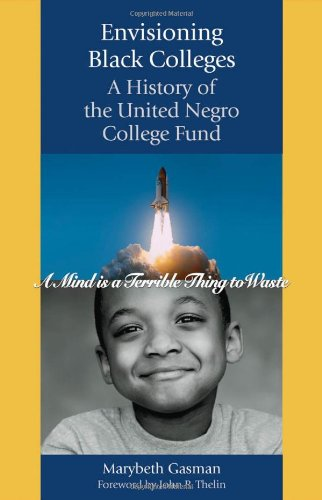 Envisioning Black Colleges A History of the United Negro College Fund  2007 edition cover