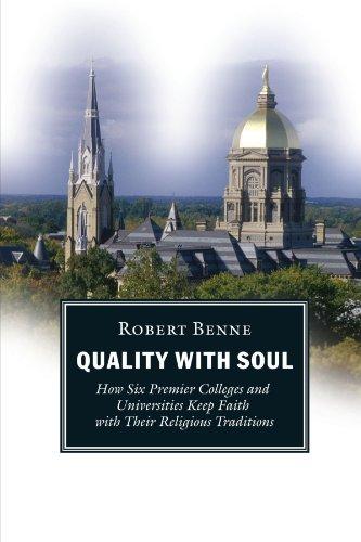 Quality with Soul How Six Premier Colleges and Universities Keep Faith with Their Religious Traditions  2001 edition cover