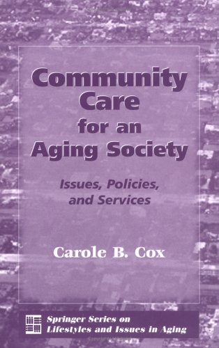 Community Care for an Aging Society Issues, Policy, and Services  2005 edition cover