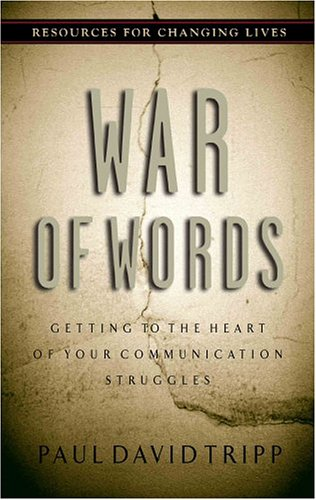 War of Words : Getting to the Heart of Your Communication Struggles 1st 2000 edition cover