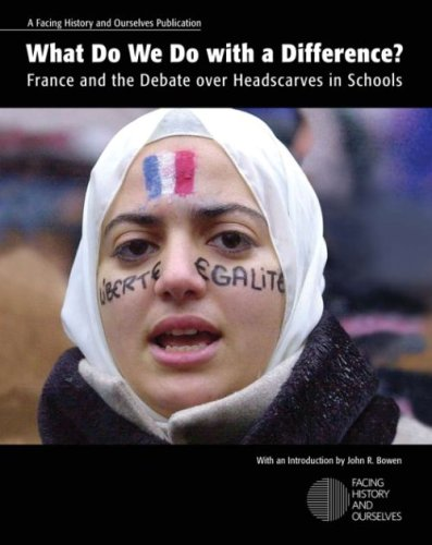 What Do We Do with A Difference? France and the Debate over Headscarves in Schools  2008 edition cover