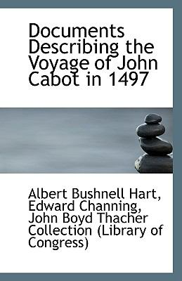 Documents Describing the Voyage of John Cabot In 1497 N/A 9781113355041 Front Cover