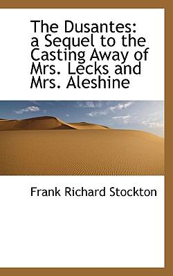 Dusantes A Sequel to the Casting Away of Mrs. Lecks and Mrs. Aleshine N/A 9781115731041 Front Cover