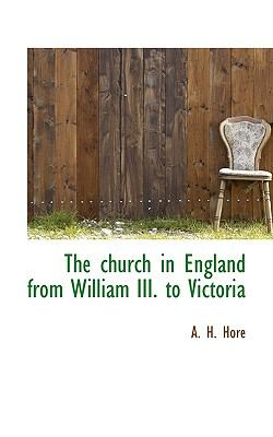 Church in England from William III to Victori  N/A 9781116680041 Front Cover