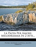 La Pazza Per Amore: Melodramma in 2 Atti...  0 edition cover