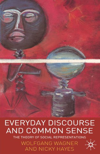 Everyday Discourse and Common Sense The Theory of Social Representations  2005 9781403933041 Front Cover