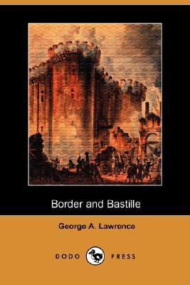 Border and Bastille  N/A 9781406536041 Front Cover