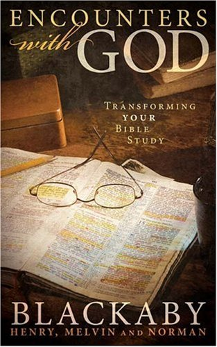 Encounters with God Transforming Your Bible Study  2007 edition cover