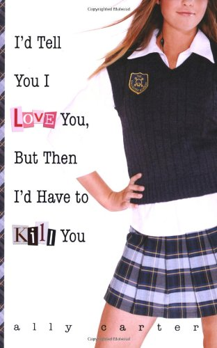 I'd Tell You I Love You, but Then I'd Have to Kill You  N/A edition cover