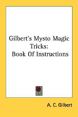 Gilbert's Mysto Magic Tricks Book of Instructions  2007 edition cover