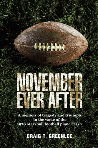 November Ever After A Memoir of Tragedy and Triumph in the Wake of the 1970 Marshall Football Plane Crash  2010 edition cover