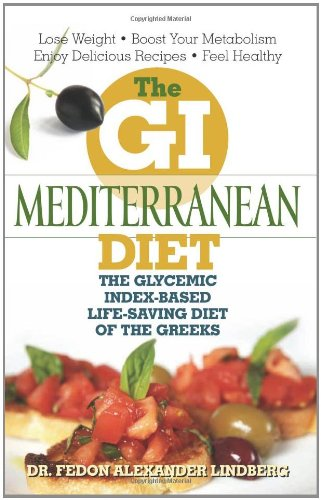 GI Mediterranean Diet The Glycemic Index-Based Life-Saving Diet of the Greeks  2009 edition cover