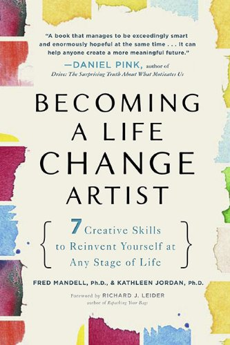 Becoming a Life Change Artist 7 Creative Skills to Reinvent Yourself at Any Stage of Life  2010 edition cover