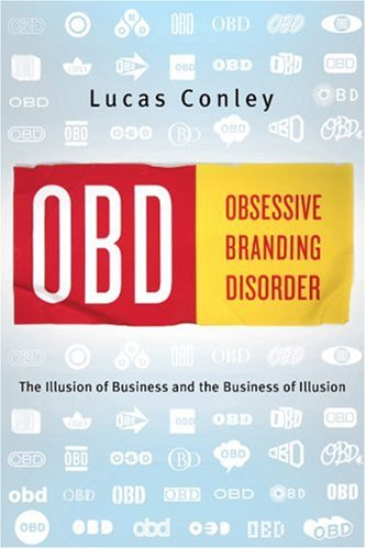 OBD Obsessive Branding Disorder - The Illusion of Business and the Business of Illusion N/A edition cover
