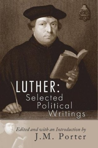 Luther Selected Political Writings N/A 9781592442041 Front Cover