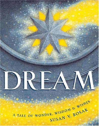 Dream A Tale of Wonder, Wisdom and Wishes  2004 edition cover