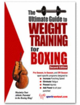 Ultimate Guide to Weight Training for Boxing N/A 9781932549041 Front Cover