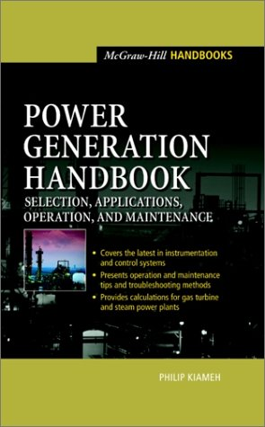 Power Generation Handbook Selection, Applications, Operation, Maintenance  2003 9780071396042 Front Cover