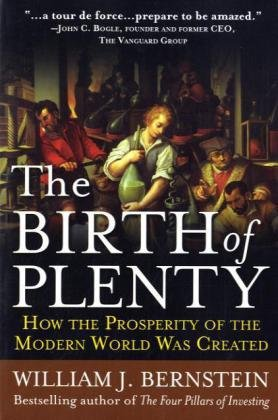Birth of Plenty How the Prosperity of the Modern World Was Created  2010 edition cover