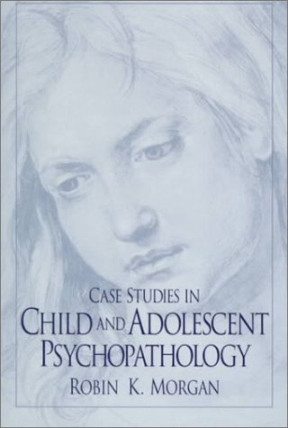 Case Studies in Child and Adolescent Psychopathology   1999 edition cover