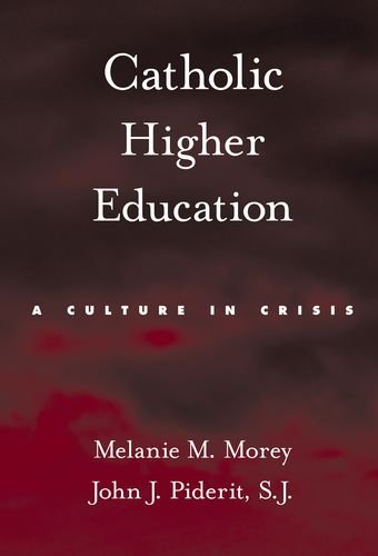 Catholic Higher Education A Culture in Crisis  2010 edition cover