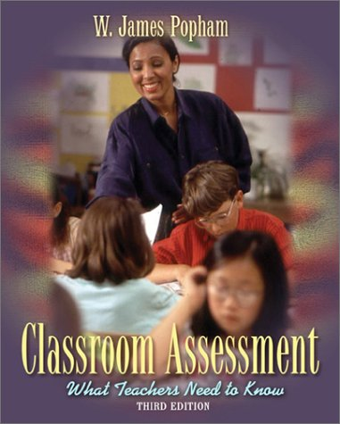 Classroom Assessment What Teachers Need to Know 3rd 2002 edition cover