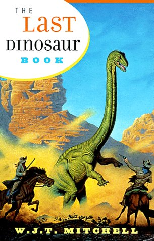 Last Dinosaur Book The Life and Times of a Cultural Icon N/A edition cover