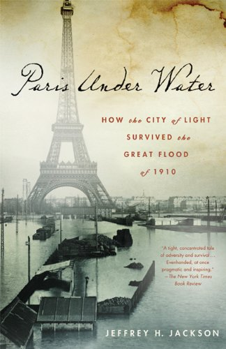 Paris under Water How the City of Light Survived the Great Flood Of 1910  2011 edition cover