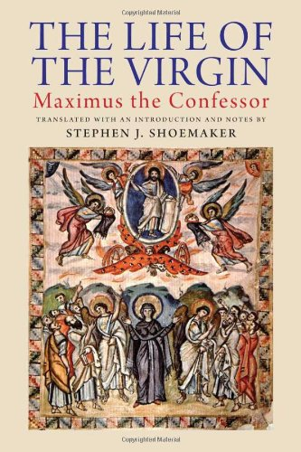Life of the Virgin Maximus the Confessor  2012 9780300175042 Front Cover