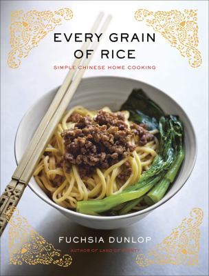 Every Grain of Rice Simple Chinese Home Cooking  2012 9780393089042 Front Cover